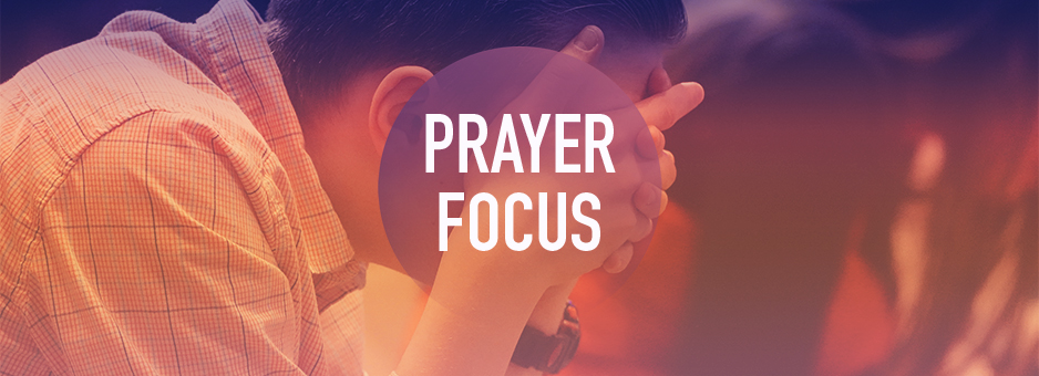 Weekly Prayer Focus