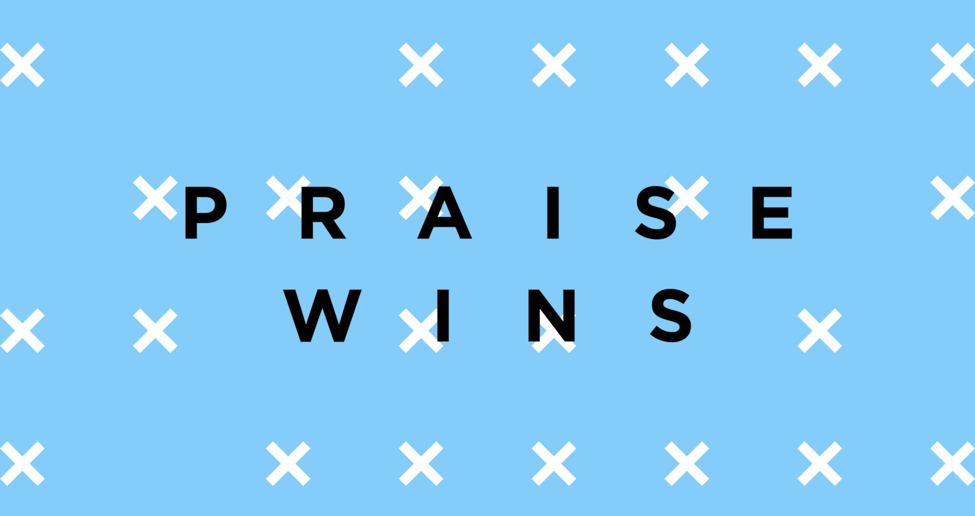 Praise Wins