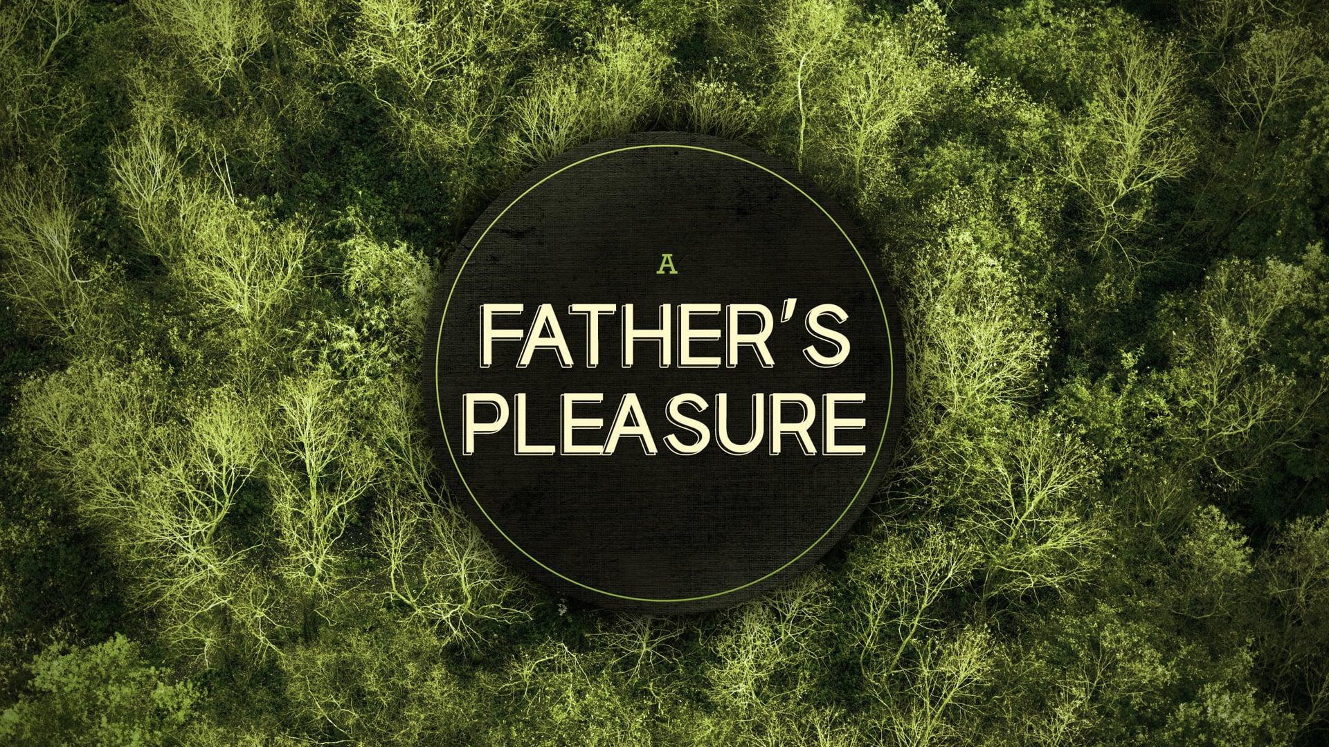 A Father's Pleasure