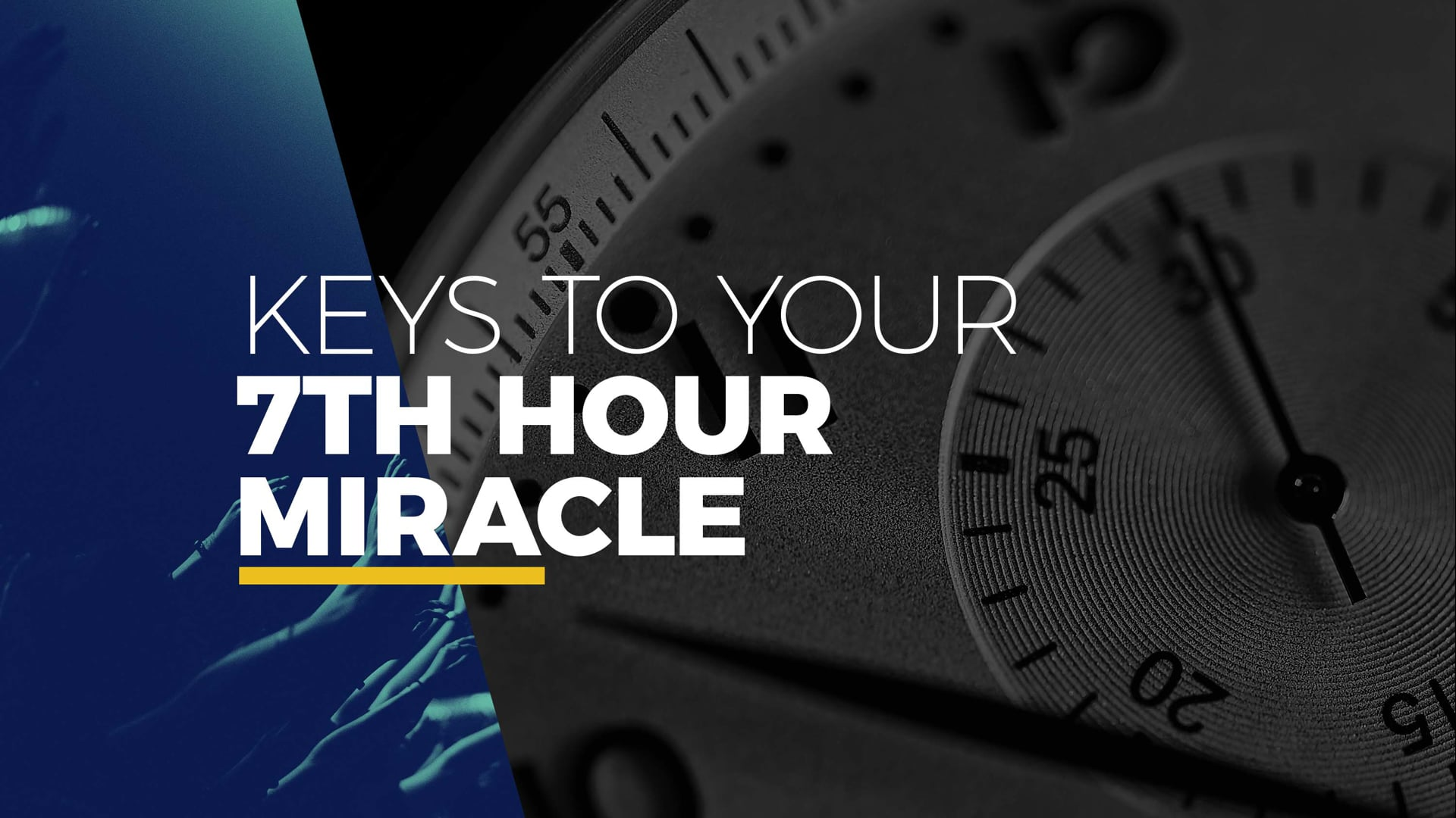 Prayer Conference: Keys to Your 7th Hour Miracle