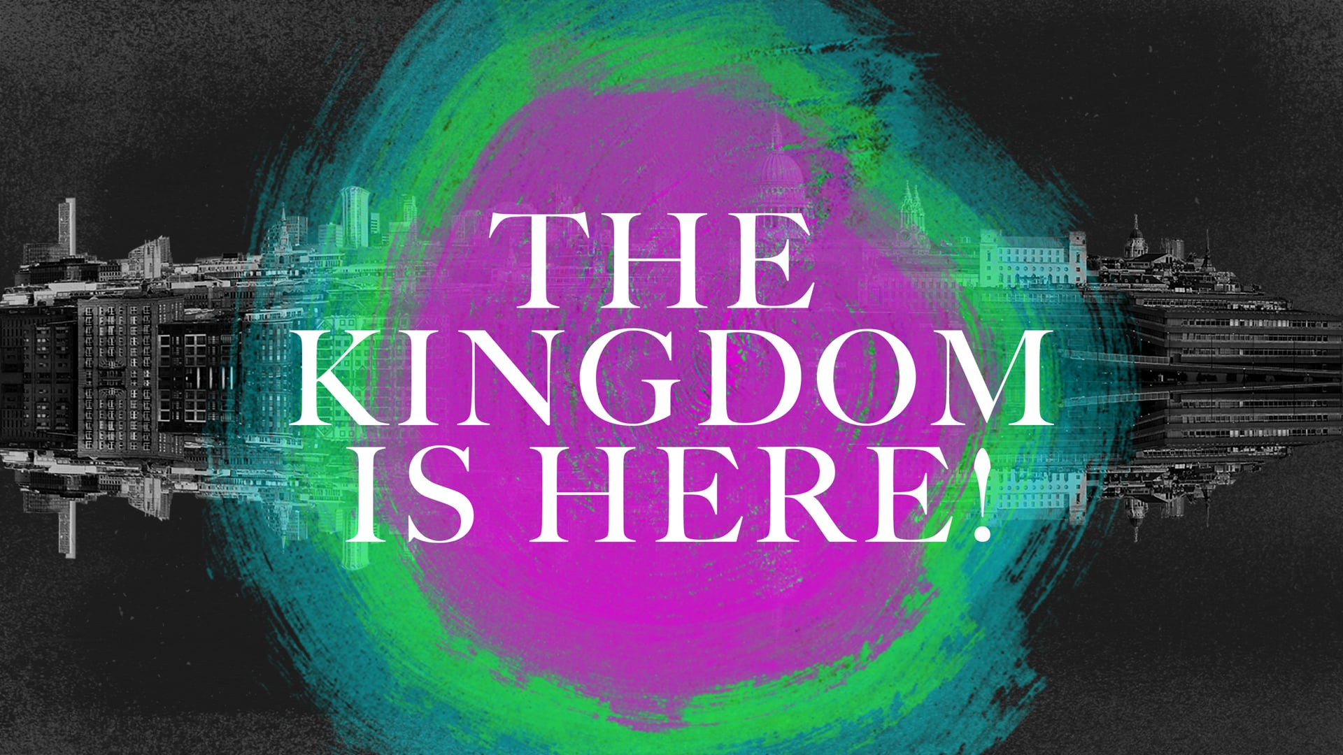 The Kingdom is Here!