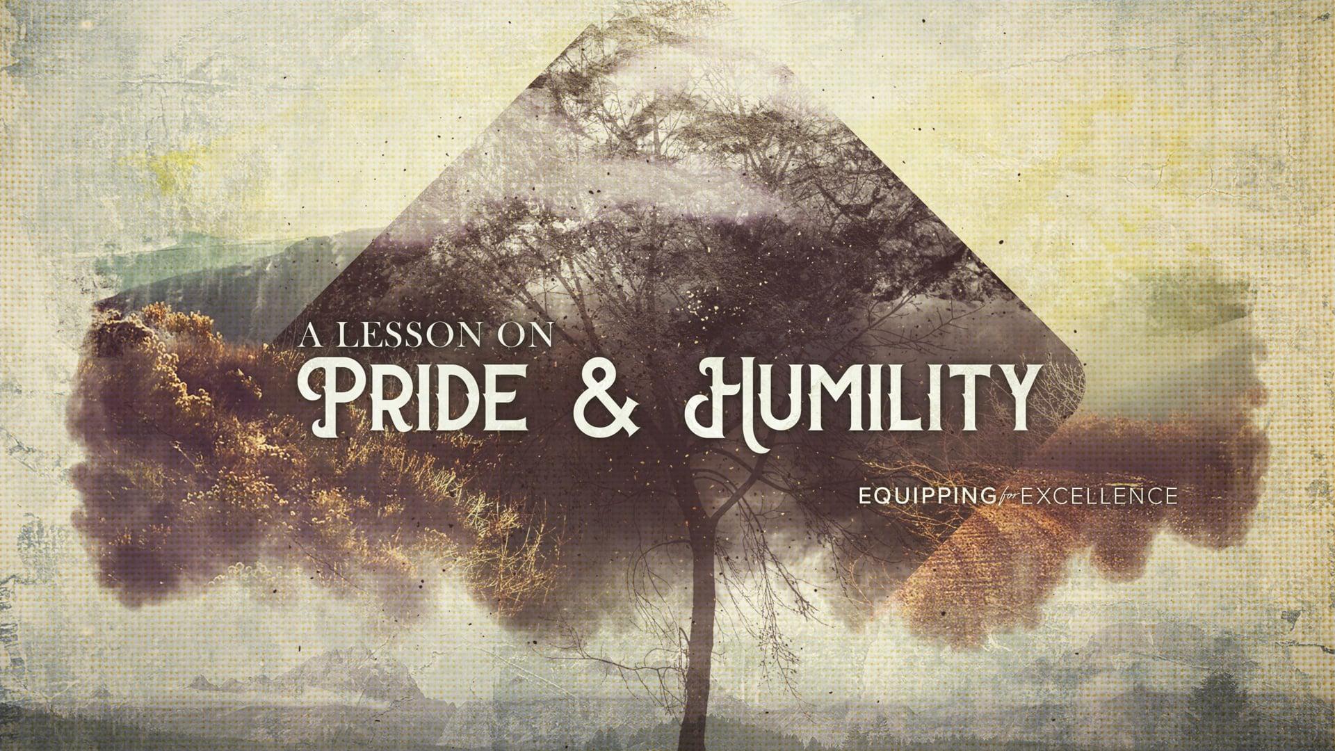 A Lesson in Pride & Humility