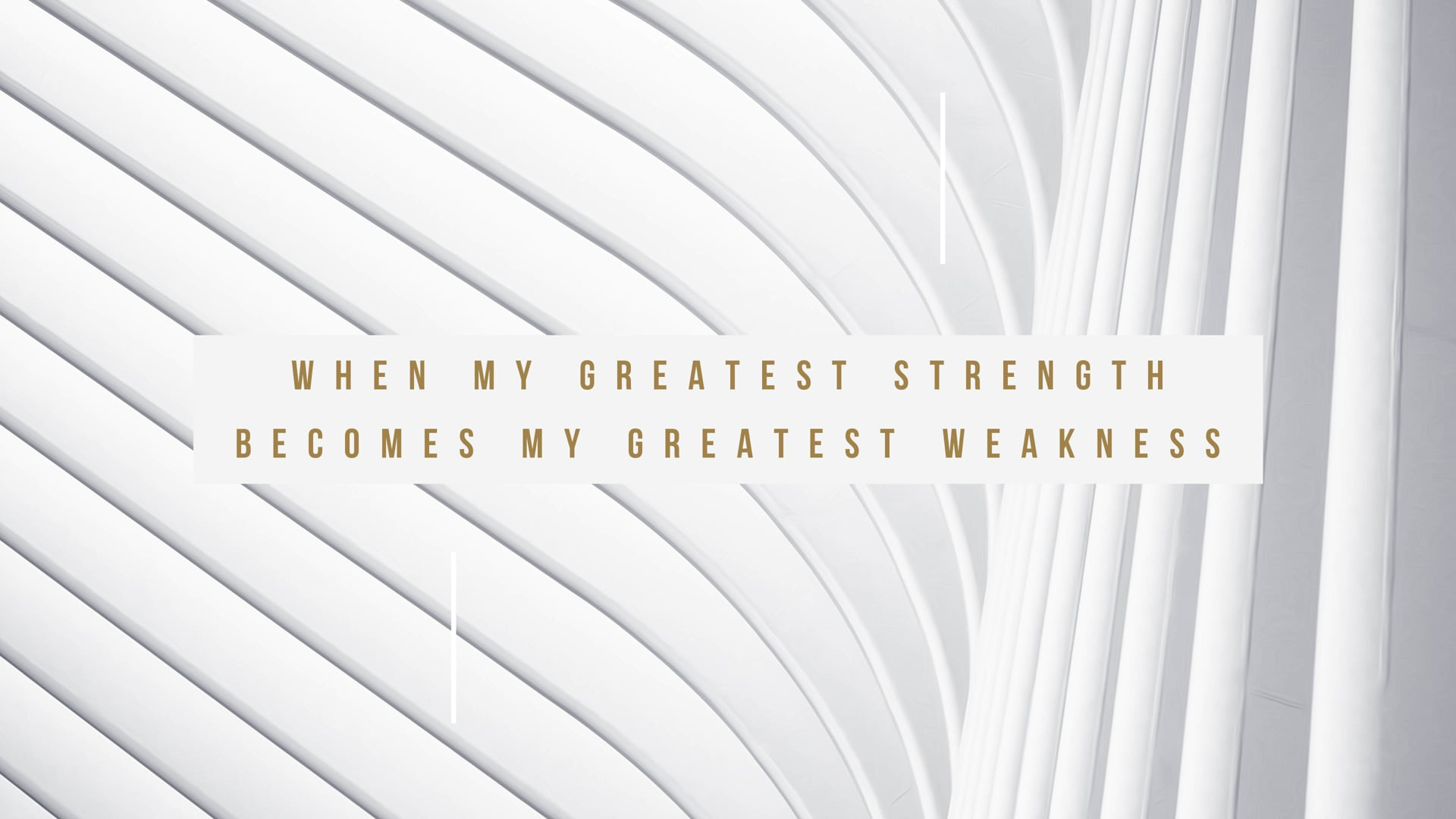 When My Greatest Strength Becomes My Greatest Weakness