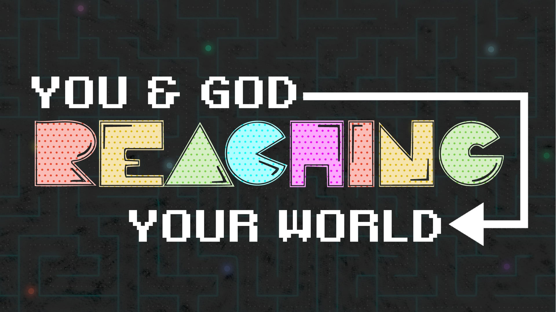 You and God Reaching the World!