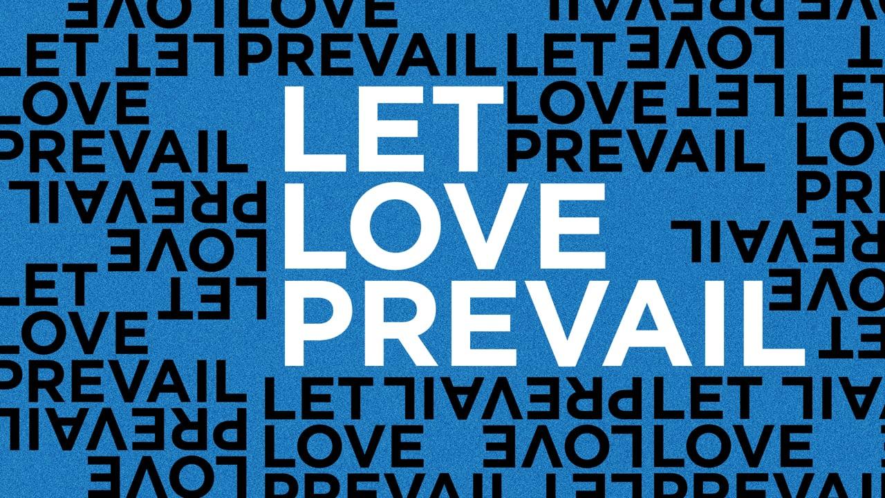 Let Love Prevail