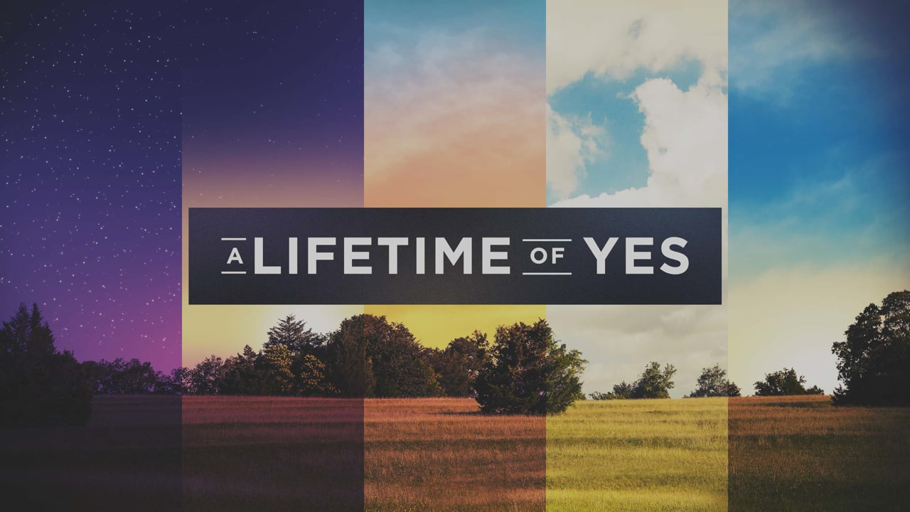 A Lifetime of Yes