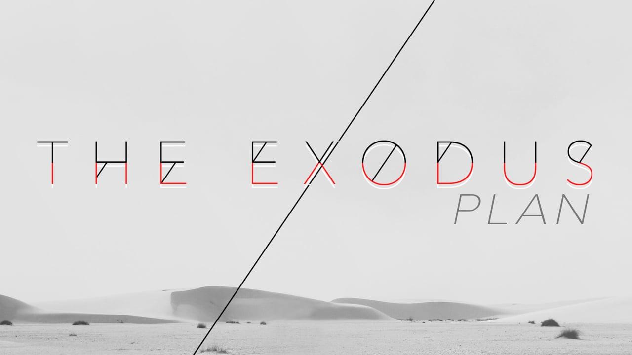The Exodus Plan