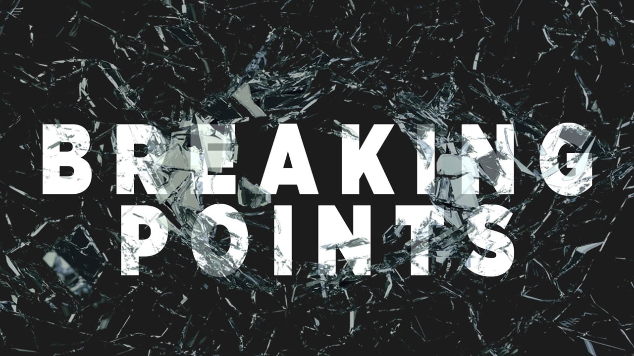Breaking Points