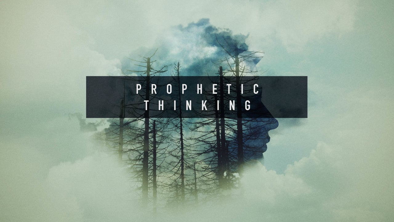Prophetic Thinking