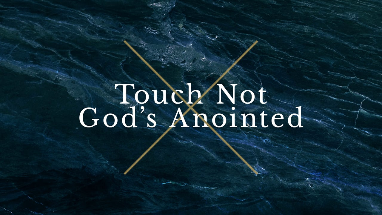 Touch Not God's Anointed