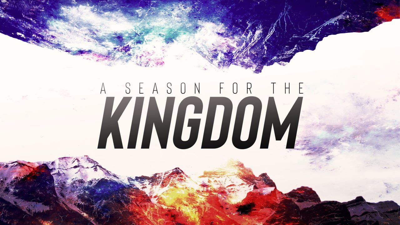 A Season for the Kingdom