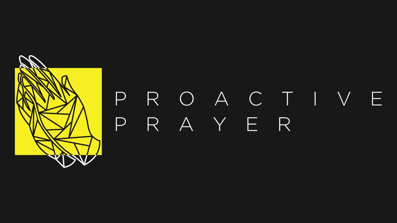 Proactive Prayer