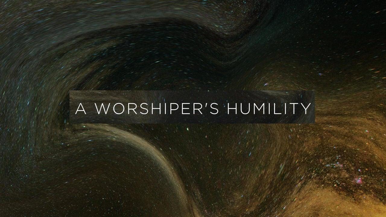 A Worshiper's Humility