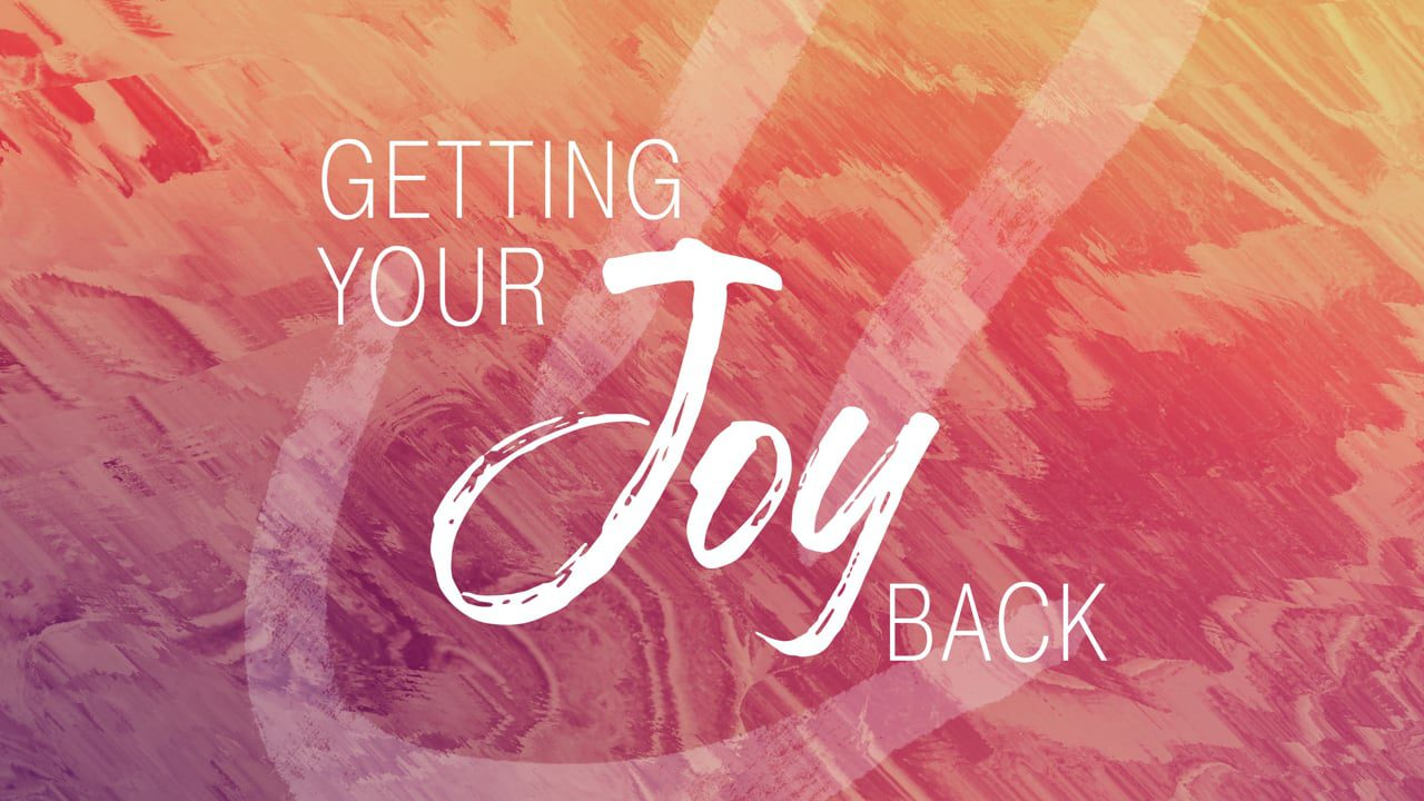 Getting Your Joy Back