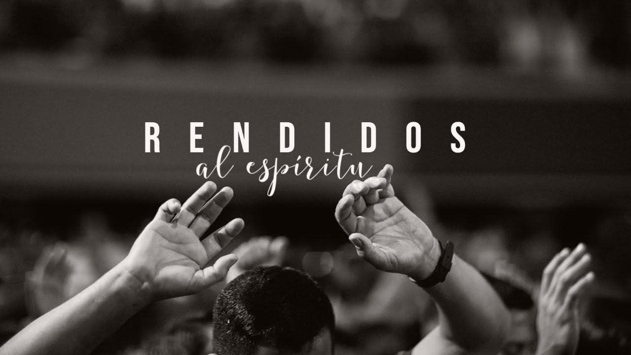 Rendidos al Espiritu