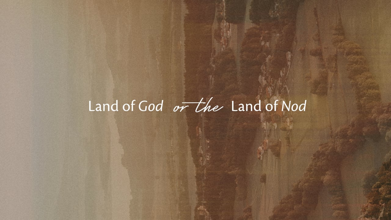 The Land of God or the Land of Nod