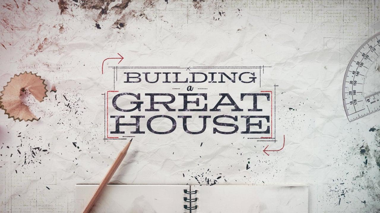 Building a Good House
