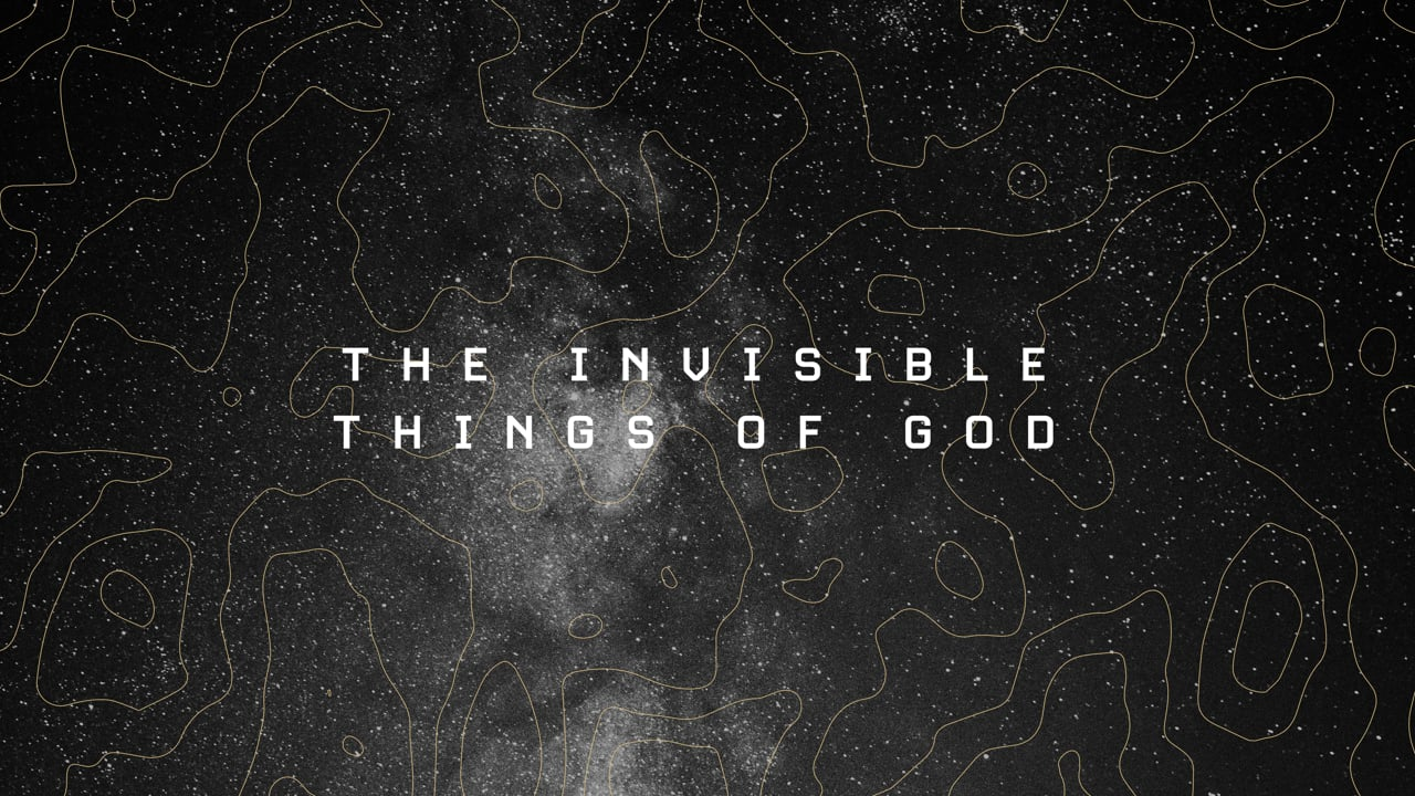 The Invisible Things of God