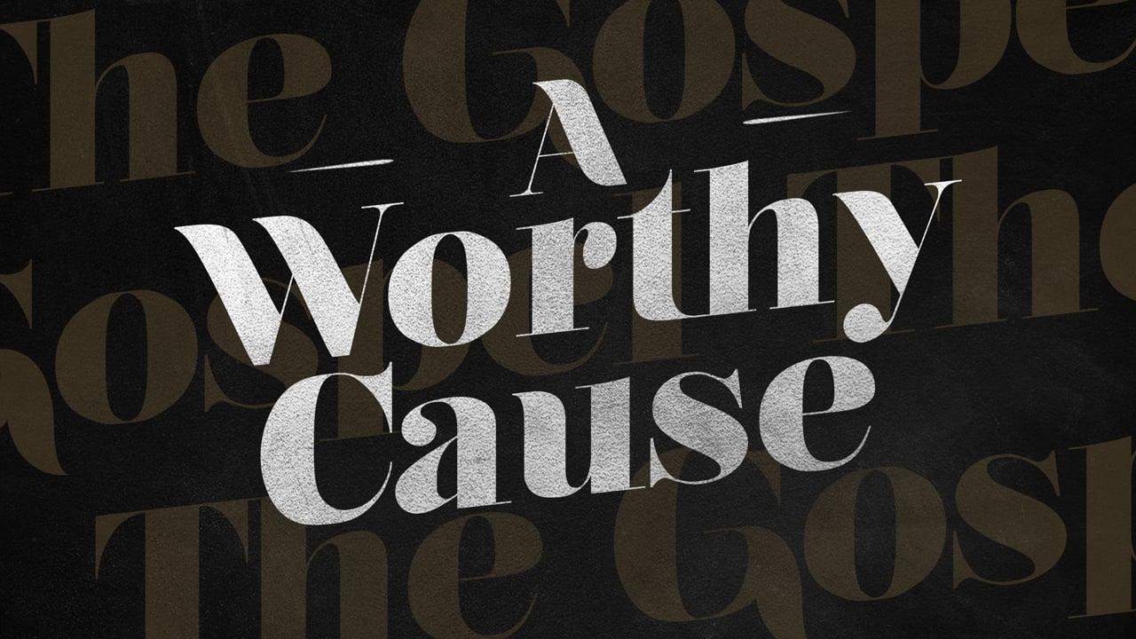 A Worthy Cause