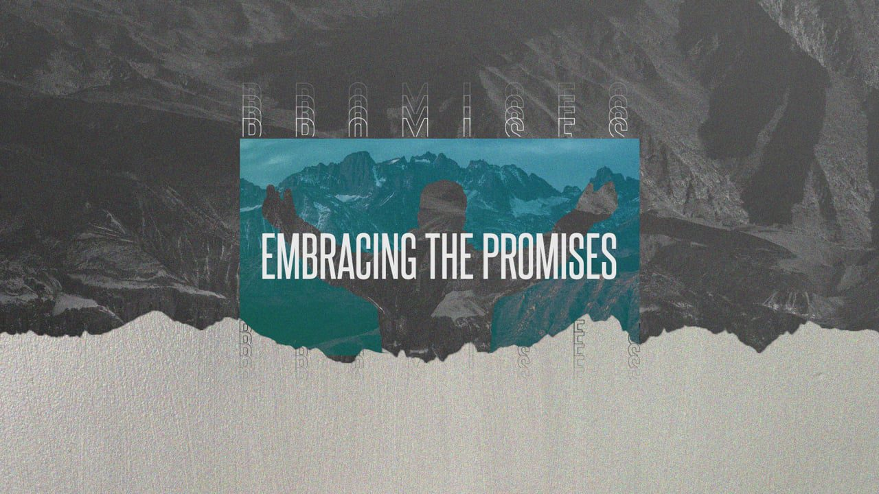 Embracing the Promises