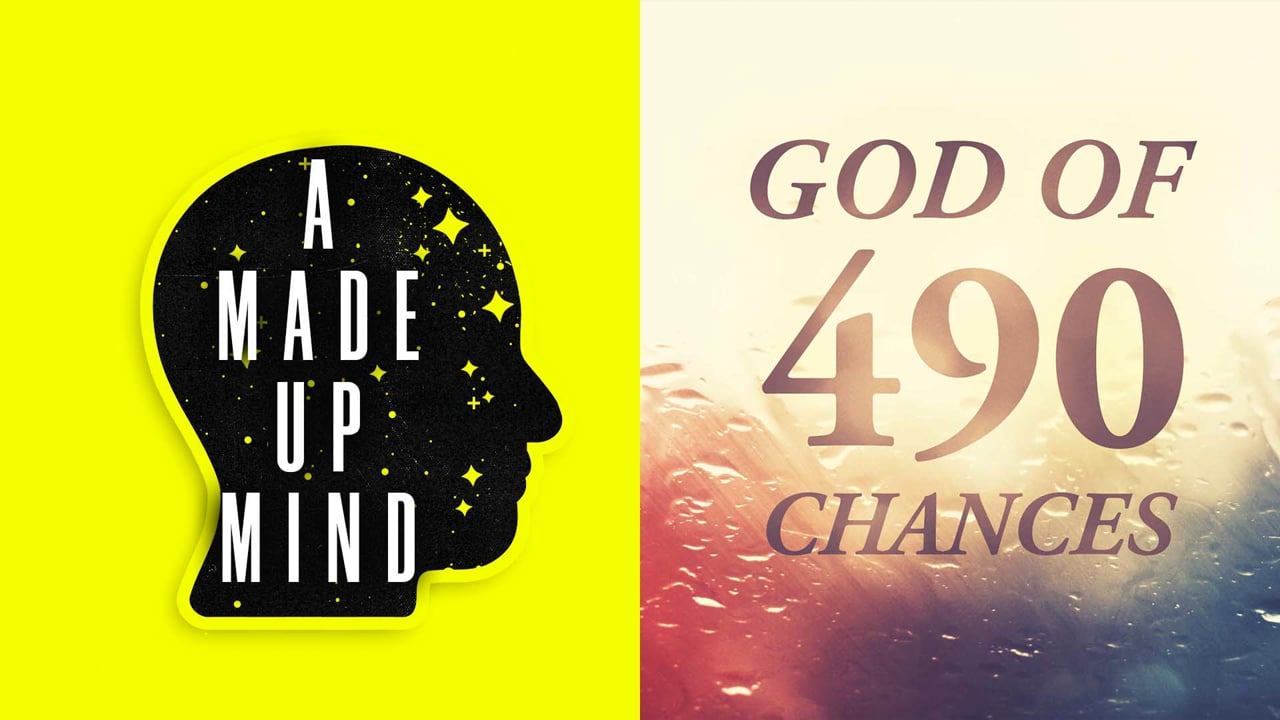 A Made Up Mind | God of 490 Chances