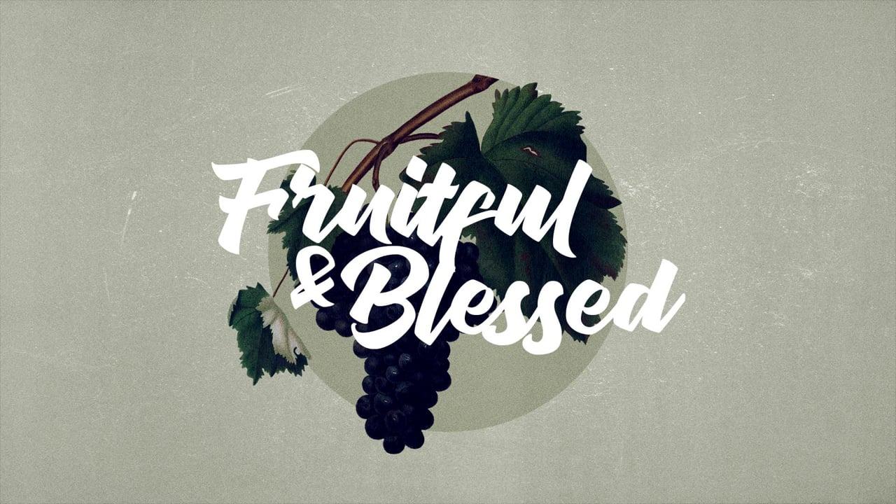 Fruitful and Blessed