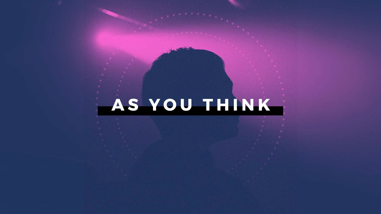 As You Think