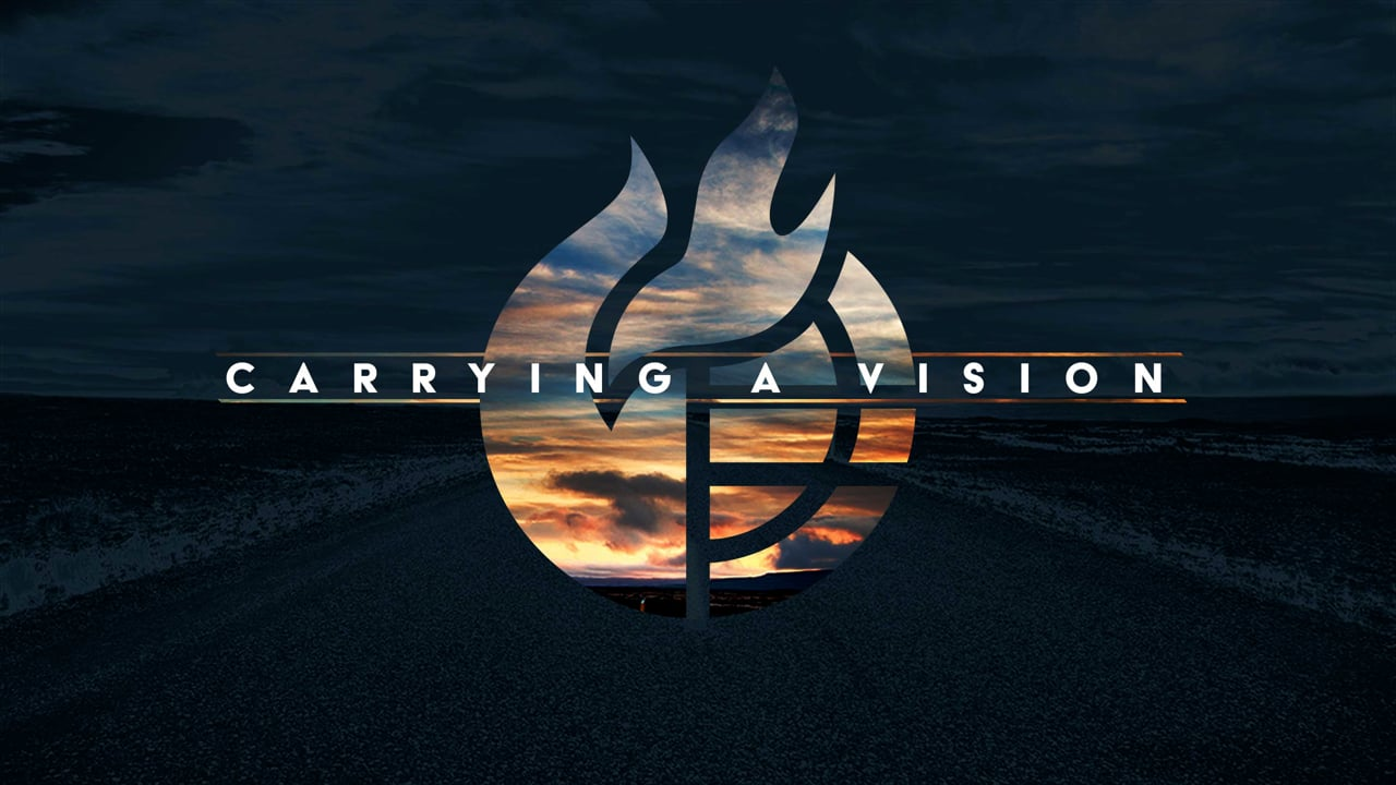 Carrying A Vision (Part 2)