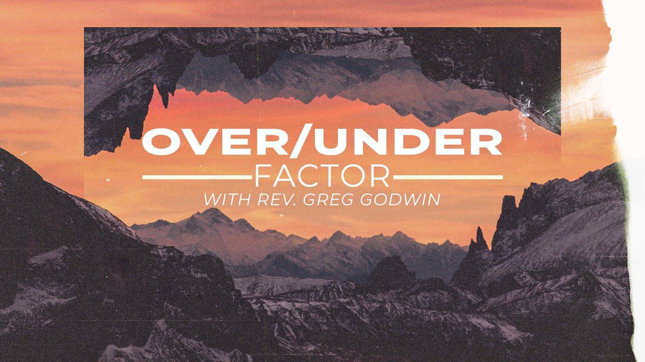 Over Under Factor Part 1
